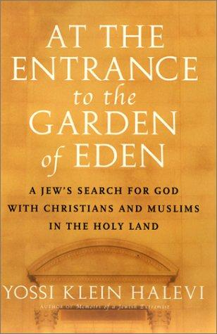 At the entrance to the Garden of Eden by Yossi Klein Halevi