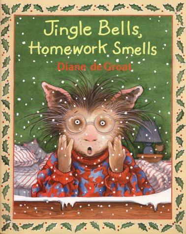 Jingle bells, homework smells by Diane De Groat