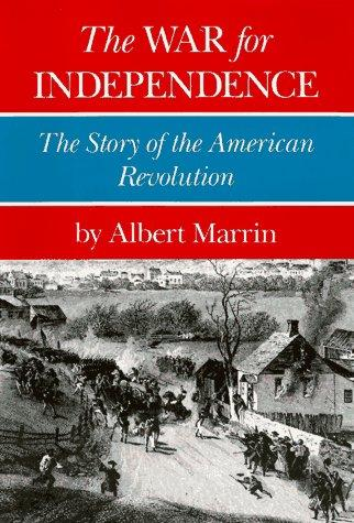 The war for independence by Albert Marrin