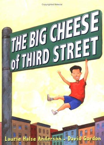 The Big Cheese of Third Street by Laurie Halse Anderson