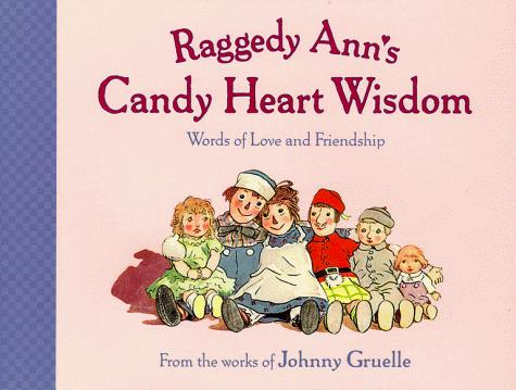 Raggedy Ann's candy heart wisdom by Johnny Gruelle