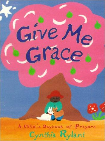 Give Me Grace by Cynthia Rylant