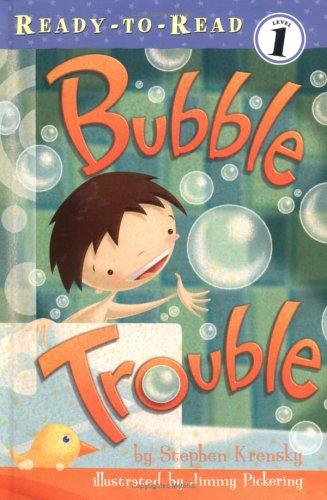 Bubble Trouble (Ready-to-Read) by Stephen Krensky