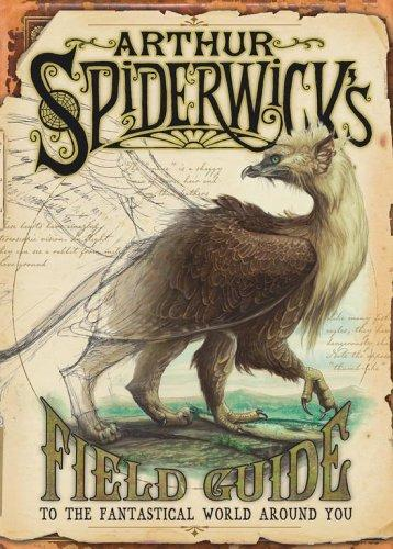Arthur Spiderwick's Field Guide to the Fantastical World Around You (Spiderwick Chronicles) by Holly Black