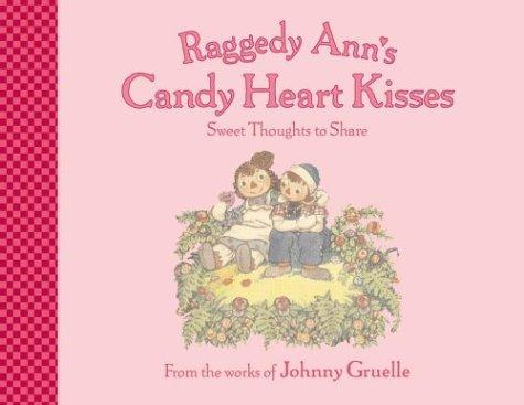 Raggedy Ann's candy heart kisses by Johnny Gruelle