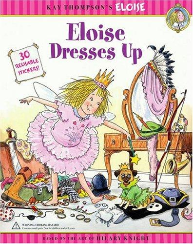 Eloise dresses up by Kay Thompson, Hilary Knight, Marc Cheshire