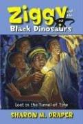 Lost in the Tunnel of Time (Ziggy and the Black Dinosaurs) by Sharon M. Draper
