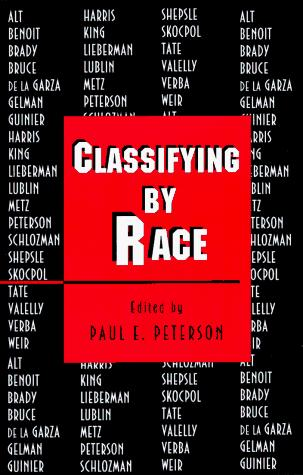 Classifying by Race by Edited by Paul E. Peterson