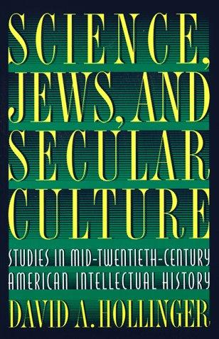 Science, Jews, and secular culture by David A. Hollinger