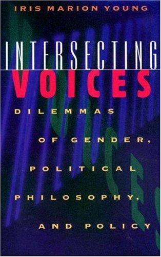 Intersecting voices by Iris Marion Young