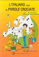L'Italiano Con Le Parole Crociate (Crossword Puzzle Book 1) by European Language Institute