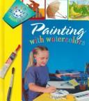 Painting With Watercolors (How to Paint and Draw Series) by Paige Henson