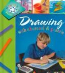 Drawing With Charcoal and Pastels (Henson, Paige, How to Paint and Draw.) by Paige Henson