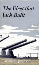The Fleet That Jack Built by William Jameson