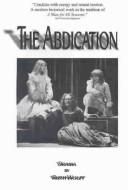 The Abdication by Ruth Wolff