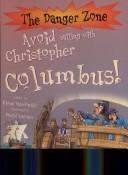 Avoid Sailing with Christopher Columbus! (Danger Zone) by Fiona MacDonald